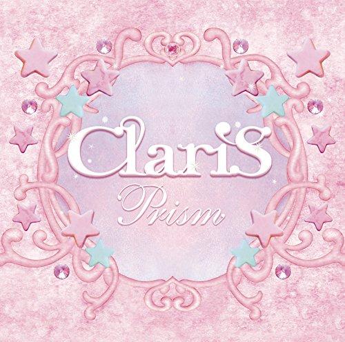 Prism - ClariS クラリス プリズム