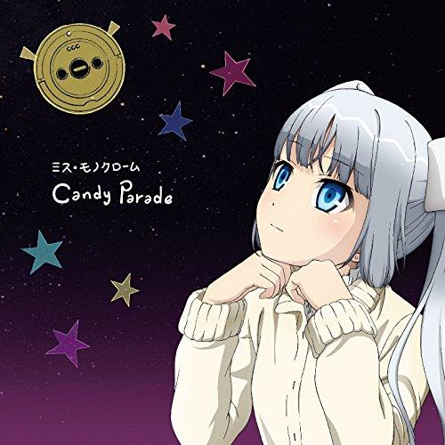 ミス・モノクローム「Candy Parade」