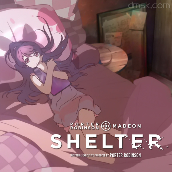 Shelter - Porter Robinson - A-1 Pictures